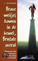 BRAVE MEISJES KOMEN IN HEMEL - BRUTALE