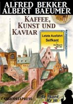 Letzte Ausfahrt Selfkant - Kaffee, Kunst und Kaviar: Krimi