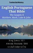 English Portuguese Thai Bible - The Gospels II - Matthew, Mark, Luke & John