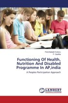 Functioning of Health, Nutrition and Disabled Programme in Ap, India