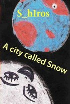 A city called Snow