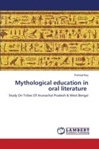 Mythological Education in Oral Literature