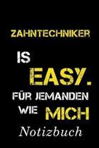 Zahntechniker Is Easy F�r Jemanden Wie Mich Notizbuch: - Notizbuch mit 110 linierten Seiten - Format 6x9 DIN A5 - Soft cover matt -