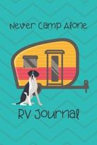 Never Camp Alone RV Journal: RV Camping Travel Journal Great Dane Dog Memory Book RVing Log Book Keepsake Diary Road Trip Planner Tracker Campgroun