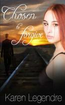 Chosen to Forgive