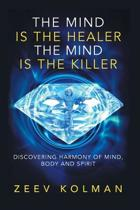 The Mind Is the Healer the Mind Is the Killer