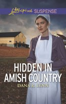 Hidden In Amish Country (Mills & Boon Love Inspired Suspense) (Amish Country Justice, Book 7)