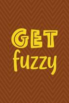 Get Fuzzy: Notebook Journal Composition Blank Lined Diary Notepad 120 Pages Paperback Brown Zigzag Fuzzy