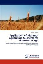 Application of HighTech Agriculture to Overcome Disasters in Agri