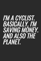 I'm A Cyclist. Basically, I'm Saving Money. And Also The Planet.
