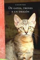de Gatos, Trenes y Un Dragon