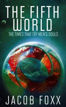 The Fifth World: The Times That Try Men's Souls
