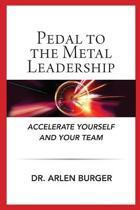 Pedal to the Metal Leadership
