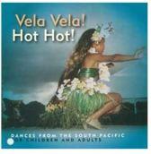 Vela Vela! Hot Hot! Dances From The