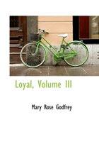 Loyal, Volume III