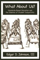 What about Us? Standards-Based Education and the Dilemma of Student Subjectivity