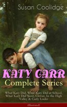 KATY CARR Complete Series: What Katy Did, What Katy Did at School, What Katy Did Next, Clover, In the High Valley & Curly Locks (Illustrated)