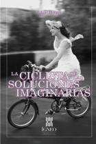 La Ciclista de Las Soluciones Imaginarias