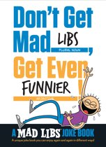 Don't Get Mad Libs, Get Even Funnier