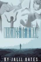 Makings of a Man