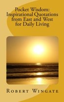 Pocket Wisdom: Inspirational Quotations from East and West for Daily Living