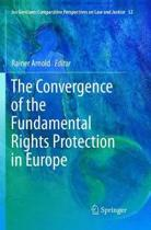 The Convergence of the Fundamental Rights Protection in Europe