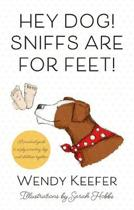 Hey Dog! Sniffs are for Feet!