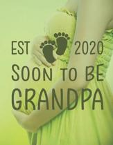 Est 2020 Soon To Be Grandpa: Pregnancy Planner And Organizer, Diary, Notebook Mother And Child