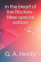 In the Heart of the Rockies: New special edition