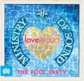 Ministry of Sound Presents Love Island: The Pool Party