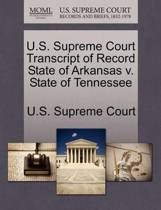 U.S. Supreme Court Transcript of Record State of Arkansas V. State of Tennessee