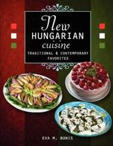 New Hungarian Cuisine. Traditional and Contemporary Favorites