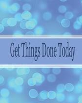 Get Things Done Today