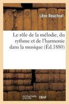 Le R le de la M lodie, Du Rythme Et de l'Harmonie Dans La Musique Chez Tous Les Peuples