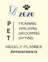 2020 Pet Training Walking Grooming Sitting Weekly Planner Appointments: Schedule Organiser 8.5'' X 11''