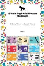20 Rottle Dog Selfie Milestone Challenges: Rottle Dog Milestones for Memorable Moments, Socialization, Indoor & Outdoor Fun, Training Book 2
