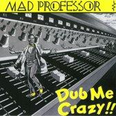 Dub Me Crazy