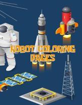 Robot Coloring Pages: Robot Coloring Pages. Robot Coloring Book. Robot Coloring Book For Kids. 50 Pages - 8.5''x 11''
