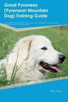 Great Pyrenees (Pyrenean Mountain Dog) Training Guide Great Pyrenees Training Includes