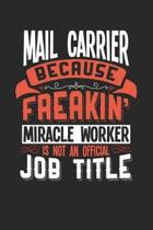 Mail Carrier Because Freakin' Miracle Worker Is Not an Official Job Title
