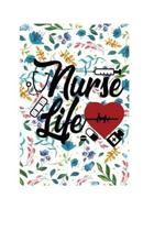 Nurse life: 6 X 9 Inch & 100 Pages Blank Lined Journal, Notebook, Nurse Journal, Organizer, Practitioner Gift, Nurse Graduation Gi