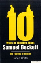 Ten Ways of Thinking About Samuel Beckett