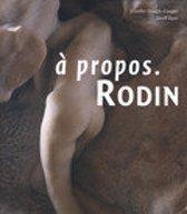 A Propos Rodin
