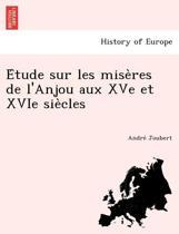 E Tude Sur Les Mise Res de L'Anjou Aux Xve Et Xvie Sie Cles