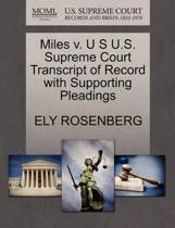 Miles V. U S U.S. Supreme Court Transcript of Record with Supporting Pleadings