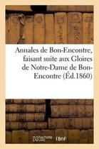 Annales de Bon-Encontre, Faisant Suite Aux Gloires de Notre-Dame de Bon-Encontre
