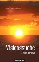 Visionssuche - Eine Antwort