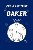 Worlds Shittest Baker: Perfect Gag Gift For The Worlds Shittest Baker - Blank Lined Notebook Journal - 100 Pages 6 x 9 Format - Office - Work