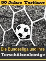 Die besten Stürmer der Fußball Bundesliga - Die Torschützenkönige
