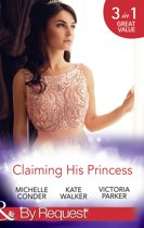 Claiming His Princess: Duty at What Cost? / A Throne for the Taking / Princess in the Iron Mask (Mills & Boon By Request)
